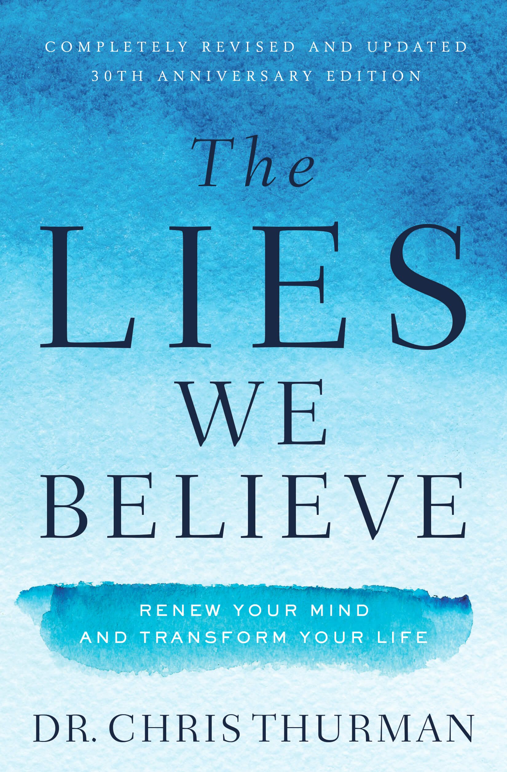 The Lies We Believe Book by Dr. Chris Thurman